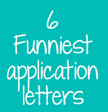 6 Funniest application letters