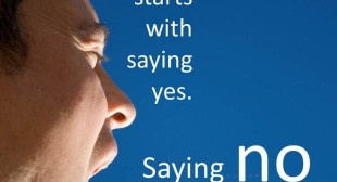 Be open to saying YES but unafraid to say NO