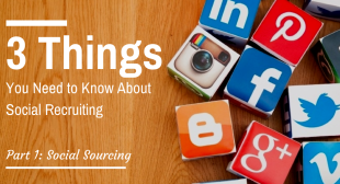 Three Things You Need to Know About Social Recruiting