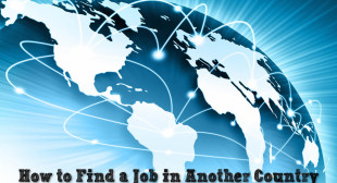 17 Practical Tips for Finding a Job in Another Country