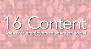 16 Types of Content Employers Should Be Sharing on Social Media