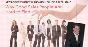 Why Good Sales People Are Hard to Find – Podcast