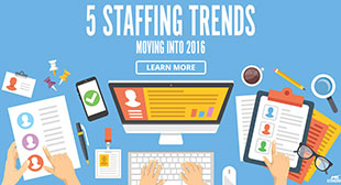5 Key Staffing Company Trends To Look Out For In 2016
