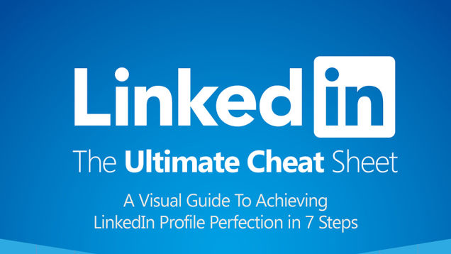 Build Your LinkedIn Profile From Start to Finish With This Massive Visual Guide