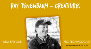 New Podcast: Ray Tenenbaum from GreatHires, Interviewing Management Tool