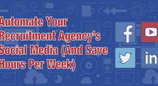 Automate Your Recruitment Agency's Social Media (And Save Hours Per Week) | Talent Hero Media