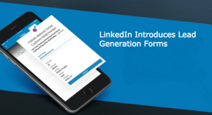 LinkedIn Introduces Lead Generation Forms for its Mobile App Advertisers