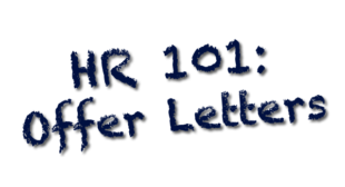 HR 101: How to Craft the Offer Letter