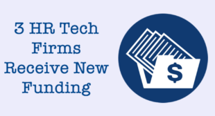 New Funding Coming for 3 #HRTech firms