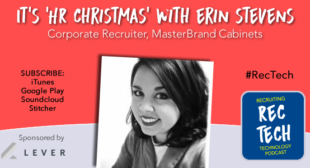 Erin Stevens – Corporate Recruiter Podcast
