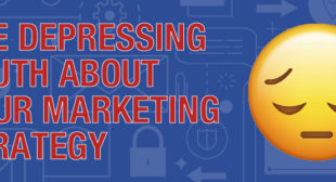 The Depressing Truth About Your Marketing Strategy