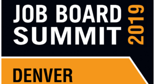 The Job Board Summit North America 2019 Is Coming to Denver with a Packed Line-Up