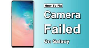 How to Fix the Camera Failed on the Samsung Galaxy – Office Setup