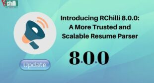 Introducing RChilli 8.0.0: A More Trusted and Scalable Resume Parser