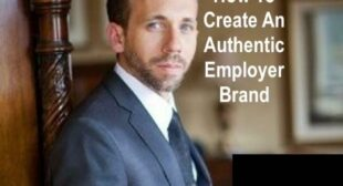 How To Create An Authentic Employer Brand? Why is Employer Brand Important In Recruitment?