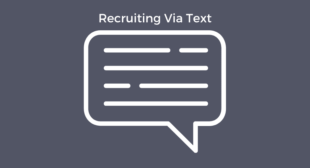 Recruiting via Text Messaging