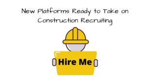 Construction Recruitment Gets Boost with New Platforms