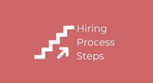 Hiring Process Steps Explained