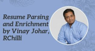 Resume Parsing and Enrichment with Vinay Johar, RChilli