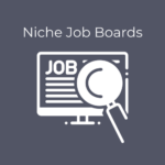 Why You Should Be Posting to Niche Job Boards
